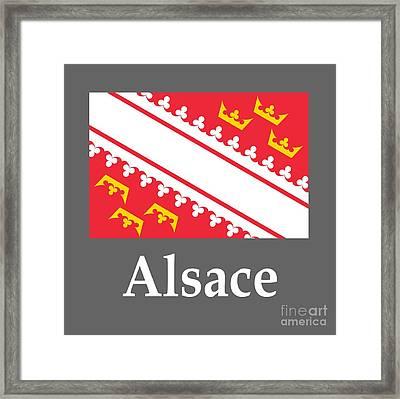 Alsace, France Flag And Name Framed Print