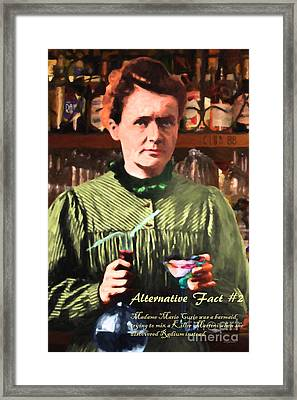 Framed Print featuring the photograph Alternative Fact Number 2 Madame Marie Curie Discovered Radium While Mixing A Killer Martini by Wingsdomain Art and Photography