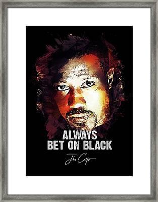 Always Bet On Black - Passenger 57 Framed Print