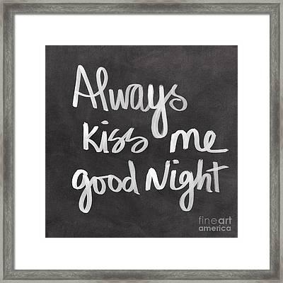 Always Kiss Me Goodnight Framed Print