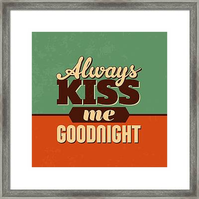 Always Kiss Me Goodnight Framed Print by Naxart Studio