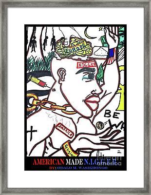 American Made N.i.g.g.e.r. Framed Print