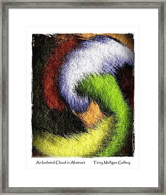 An Isolated Cloud In Abstract Framed Print by Terry Mulligan