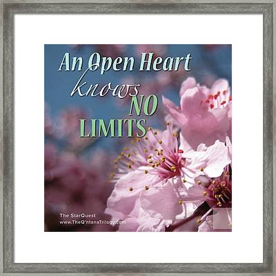 An Open Heart Knows No Limits Framed Print