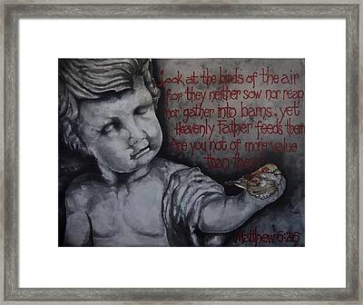 Are You Not Of More Value Than They? Framed Print by Crystal Hayes