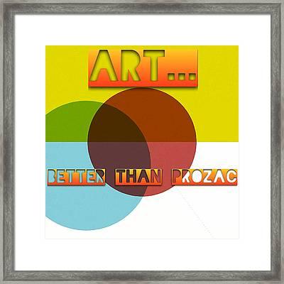 Art... Better Than Prozac - Art For Artists Series Framed Print by Susan Maxwell Schmidt