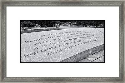 Ask Not What Your ...... Framed Print