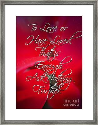 Ask Nothing Further Framed Print