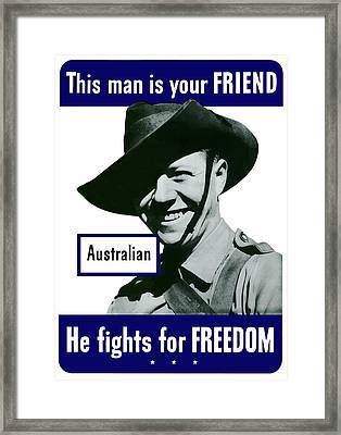 Australian This Man Is Your Friend  Framed Print by War Is Hell Store
