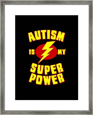 Autism Is My Superpower Framed Print