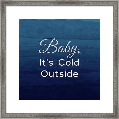 Baby It's Cold Blue- Art By Linda Woods Framed Print