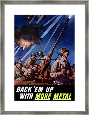 Back 'em Up With More Metal  Framed Print by War Is Hell Store
