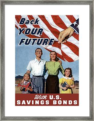 Back Your Future With Us Savings Bonds Framed Print by War Is Hell Store