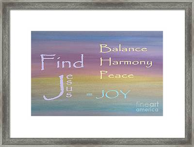 Balance Harmony Peace ... And Joy Framed Print by Eloise Schneider