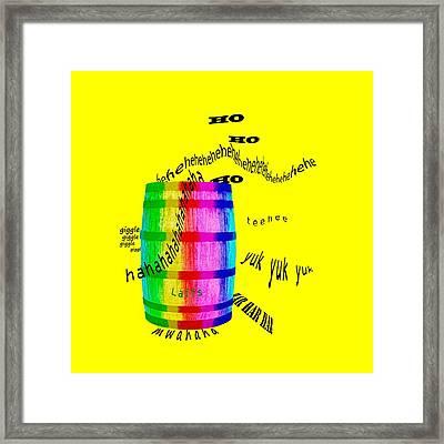 Barrel Of Laughs Framed Print