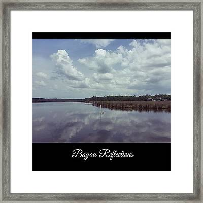 Bayou Reflections #oldfortbayou #water Framed Print