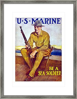 Be A Sea Soldier - Us Marine Framed Print
