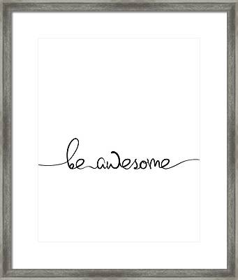 Be Awesome Framed Print by Samuel Whitton