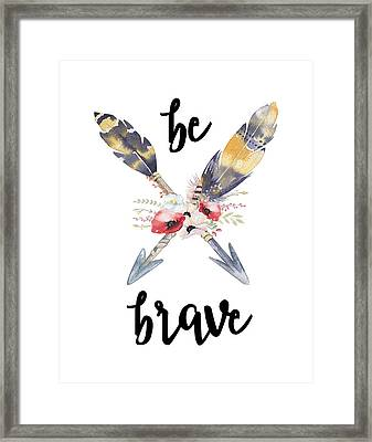 Framed Print featuring the digital art Be Brave by Jaime Friedman
