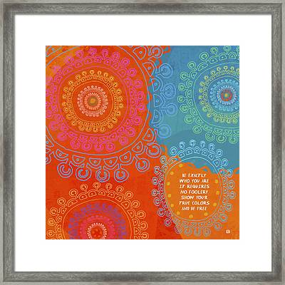 Framed Print featuring the painting Be Exactly Who You Are by Lisa Weedn