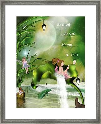 Be Good Be Safe Be You Framed Print by Morning Dew