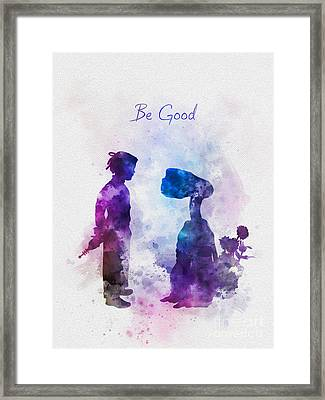 Be Good Framed Print
