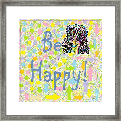 Be Happy Framed Print by Eloise Schneider