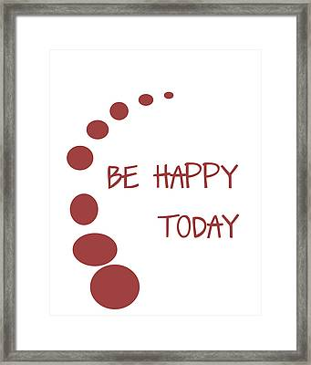 Be Happy Today In Red Framed Print