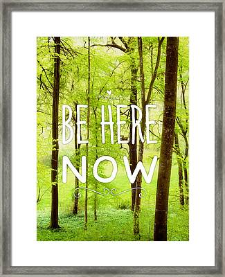 Be Here Now Green Spring Motivational Quote Framed Print by Matthias Hauser