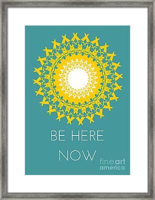 Be Here Now, Meditation Print, Teal Print, Mandala Print,  Framed Print by Priyam Saini
