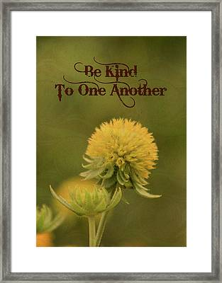 Be Kind To One Another Framed Print by Trish Tritz