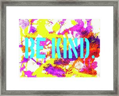 Be Kind Framed Print by Toni Hopper