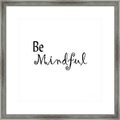 Be Mindful Framed Print