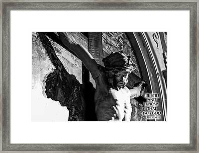 Be Still And Know That I Am God  Psalms 46 10 Framed Print