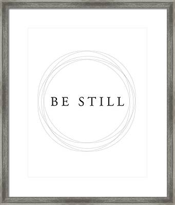 Be Still - Minimalist Scripture Print Framed Print