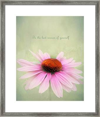 Be The Best Version Of Yourself Framed Print by Kathi Mirto