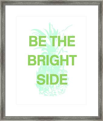 Be The Bright Side- Art By Linda Woods Framed Print by Linda Woods