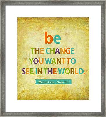 Be The Change Framed Print by Cindy Greenbean