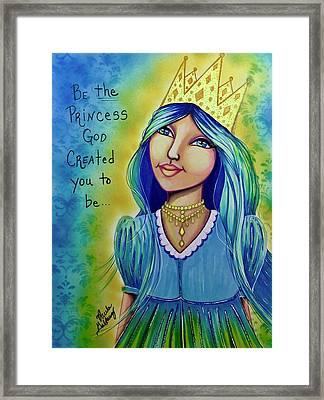 Be The Princess God Created  Framed Print