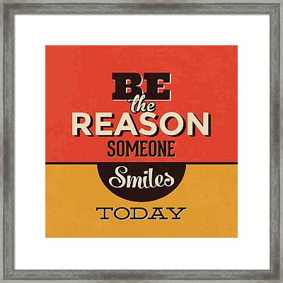Be The Reason Someone Smiles Today Framed Print by Naxart Studio