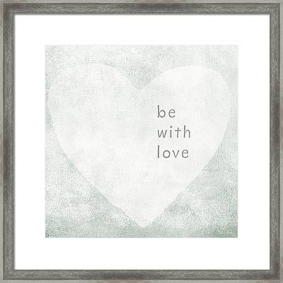 Be With Love - Art By Linda Woods Framed Print by Linda Woods