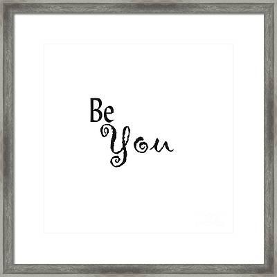 Be You Framed Print by Kerri Mortenson