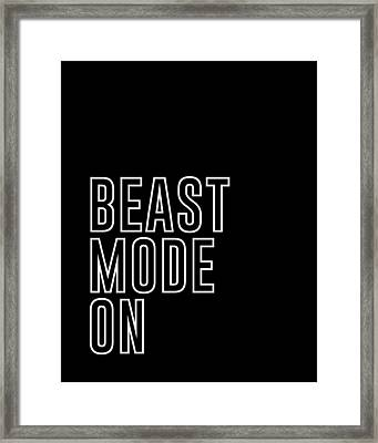 Beast Mode On - Gym Quotes - Minimalist Print - Typography - Quote Poster Framed Print