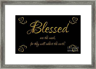 Framed Print featuring the digital art Beatitudes Blessed Are The Meek For They Will Inherit The Earth by Rose Santuci-Sofranko