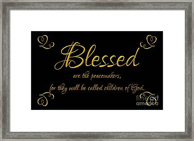 Beatitudes Blessed Are The Peacemakers For They Will Be Called Children Of God Framed Print by Rose Santuci-Sofranko