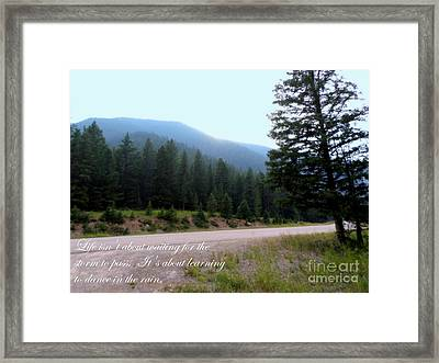 Beautiful Scenery With Life Quote Framed Print by Kay Novy