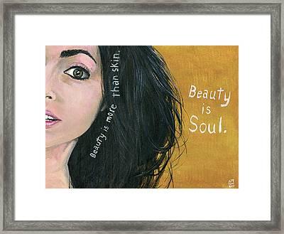 Beauty Is Soul Framed Print