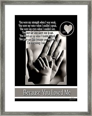 Because You Loved Me Framed Print by Kathy Tarochione