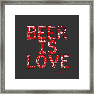 Beer Is Love Framed Print by Brandi Fitzgerald