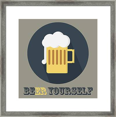 Beer Yourself - Beer Poster Print Framed Print by Beautify My Walls